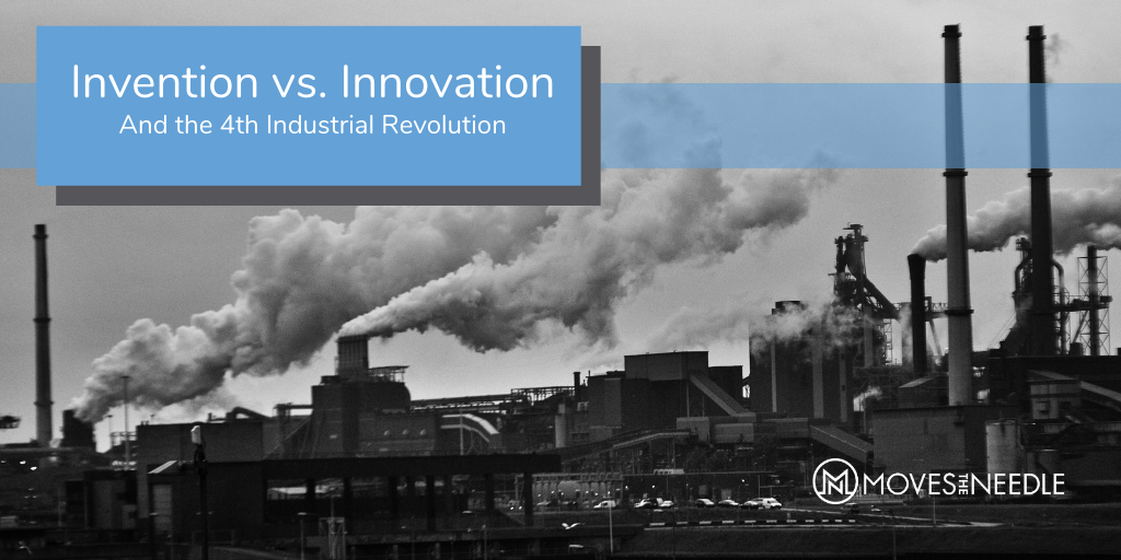 Invention VS Innovation and the 4th Industrial Revolution