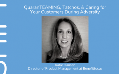 QuaranTEAMING, Tatchos, & Caring for Your Customers During Adversity, with Katie Hanson