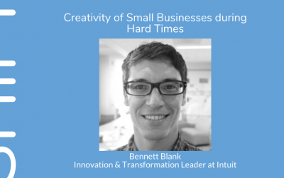 Creativity of small businesses during hard times, with Bennett Blank