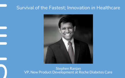 Survival Of The Fastest: Innovation In Healthcare, with Stephen Ranjan