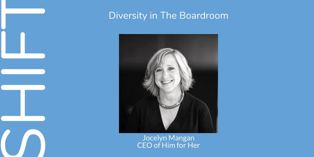 Diversity in The Boardroom, with Jocelyn Mangan